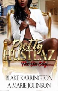 Pretty Hustlaz-The Sin City Edition by Blake Karrington and A. Marie Johnson