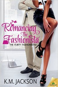 Romancing the Fashionista (The Flirty Fashionistas) by K.M. Jackson
