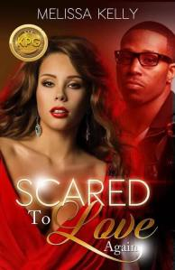Scared To Love Again by Melissa Kelly