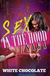Sex In The Hood Saga by White Chocolate