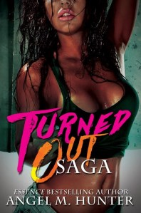 Turned Out Saga by Angel M. Hunter