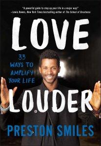 Love Louder by Preston Smiles