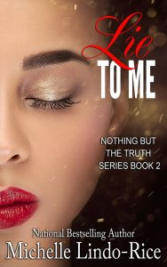 Lie to Me by Michelle Lindo-Rice
