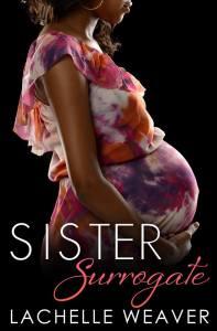 Sister Surrogate by LaChelle Weaver