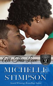 All This Love (Stoneworth Series Book 2) by Michelle Stimpson and Michelle Chester