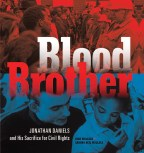{Book Attraction} Blood Brother : Jonathan Daniels and His Sacrifice for Civil Rights by:Rich Wallace, Sandra Neil Wallace