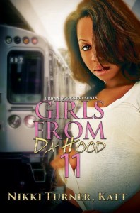 Girls from da Hood 11 by Nikki Turner, Katt