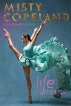 {Book Attraction} Life in Motion: An Unlikely Ballerina Young Readers Edition by:Misty Copeland