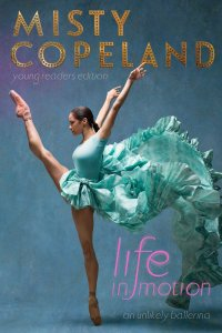 Life in Motion by Misty Copeland-teen