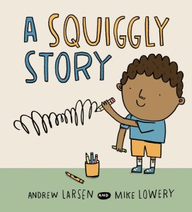 A Squiggly Story by Andrew Larsen