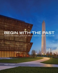 begin-with-the-past-by-mabel-o-wilson-lonnie-g-bunch-iii