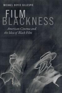 film-blackness-by-michael-boyce-gillespie