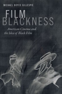 film-blackness-by-michael-boyce-gillespie