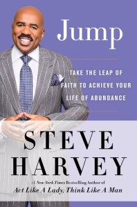 Jump: Take the Leap of Faith to Achieve Your Life of Abundance by:Steve Harvey