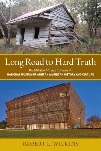long-road-to-hard-truth-by-robert-leon-wilkins