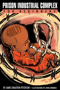 prison-industrial-complex-for-beginners-by-james-braxton-peterson