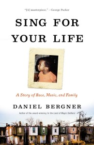 sing-for-your-life-by-daniel-bergner