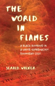 the-world-in-flames-by-jerald-walker