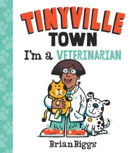 tinyville-town-im-a-veterinarian-by-brian-biggs