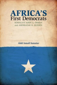 africas-first-democrats-by-abdi-ismail-samatar