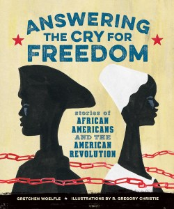 answering-the-cry-for-freedom-by-gretchen-woelfle