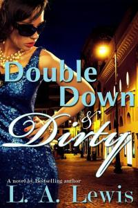 double-down-and-dirty-by-l-a-lewis