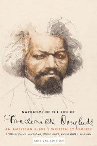 Narrative of the Life of Frederick Douglass, and American Slave by Frederick Douglass