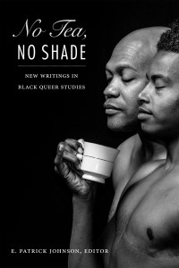 no-tea-no-shade-by-e-patrick-johnson