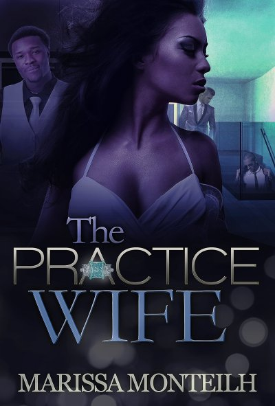 The Practice Wife by marissa monteilh
