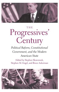 The Progressives' Century by Stephen Skowronek