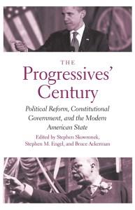 The Progressives' Century by Stephen Skowronek