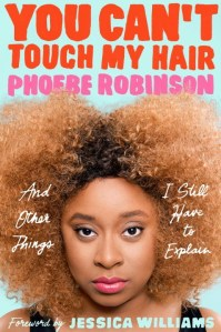 you-cant-touch-my-hair-by-phoebe-robinson