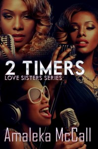 2 Timers Love Sisters Series by Amaleka Mccall