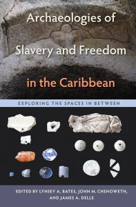 archaeologies-of-slavery-and-freedom-in-the-caribbean-by-lynsey-a-bates
