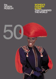 Fifty Women's Fashion Icons that Changed the World (Design Museum Fifty) by lauren cochrone