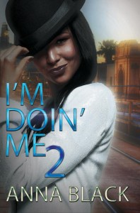 I'm Doin' Me 2 by:Anna Black