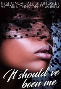 It Should've Been Me by ReShonda Tate Billingsley & Victoria Christoper Murray