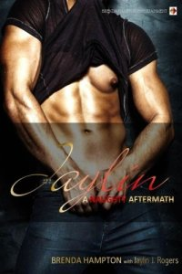 Jaylin: A Naughty Aftermath (The Naughty Series Book 8) by:Jaylin Rogers