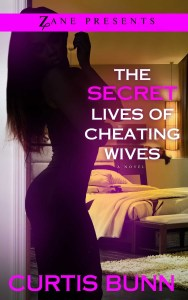 The Secret Lives of Cheating Wives by Curtis Bunn