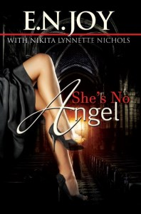 She's No Angel by:E.N. Joy, Nikita Lynnette Nichols