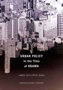 Urban Policy in the Time of Obama by James Defilippis
