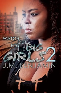 Watch Out for the Big Girls 2 by J M Benjamin