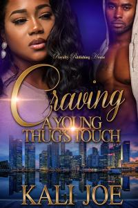 Craving A Young Thug's Touch by:Kali Joe