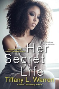 Her Secret Life by:Tiffany L. Warren