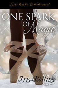 One Spark of Magic by:Iris Bolling
