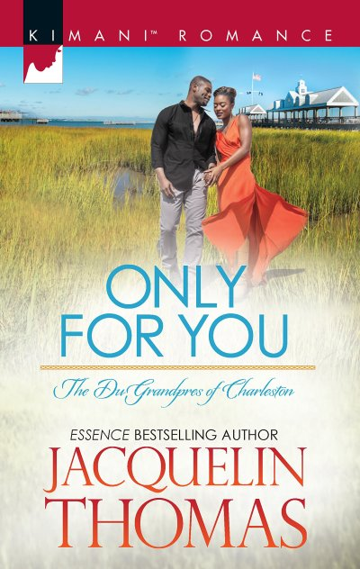 Only for You (The Dugrandpres of Charleston) by:Jacquelin Thomas