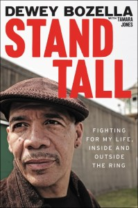 Stand Tall: Fighting for My Life, Inside and Outside the Ring by:Dewey Bozella