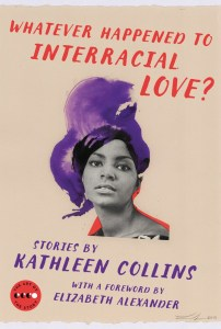 Whatever Happened to Interracial Love?: Stories (Art of the Story) by:Kathleen Collins