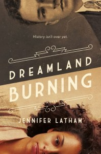 Dreamland Burning by:Jennifer Latham