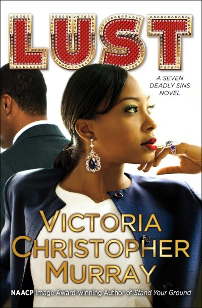 Lust by:Victoria Christopher Murray